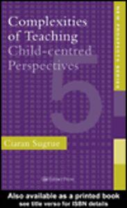 Ebook in inglese Complexities of Teaching Sugrue, Ciaran