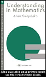 Foto Cover di Understanding in Mathematics, Ebook inglese di Anna Sierpinska, edito da