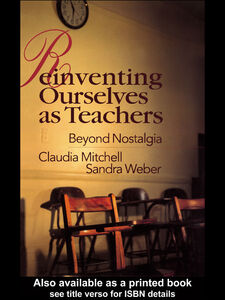 Ebook in inglese Reinventing Ourselves as Teachers Mitchell, Claudia , Weber, Sandra