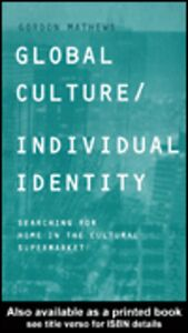 Ebook in inglese Global Culture/Individual Identity Mathews, Gordon