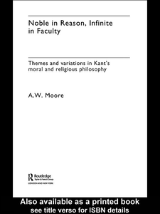 Ebook in inglese Noble in Reason, Infinite in Faculty Moore, A. W.