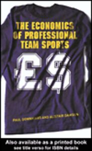 Ebook in inglese The Economics of Professional Team Sports Dawson, Alistair , Downward, Paul