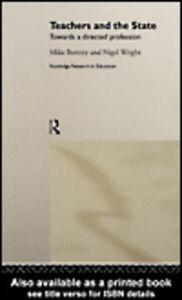 Foto Cover di Teachers and the State, Ebook inglese di Mike Bottery,Nigel Wright, edito da