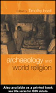 Foto Cover di Archaeology and World Religion, Ebook inglese di Timothy Insoll, edito da
