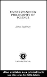 Ebook in inglese Understanding Philosophy of Science Ladyman, James