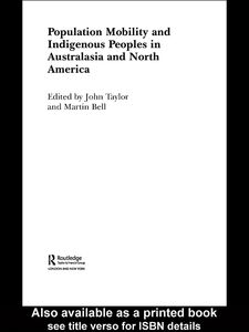 Foto Cover di Population Mobility and Indigenous Peoples in Australasia and North America, Ebook inglese di John Taylor,Martin Bell, edito da