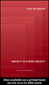 Ebook in inglese Anxiety in a 'Risk' Society Wilkinson, Iain