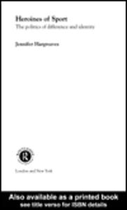 Ebook in inglese Heroines of Sport Hargreaves, Jennifer