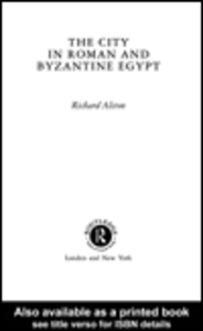 Ebook in inglese The City in Roman and Byzantine Egypt Alston, Richard