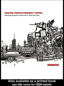 Ebook in inglese Making People-Friendly Towns Tibbalds, Francis