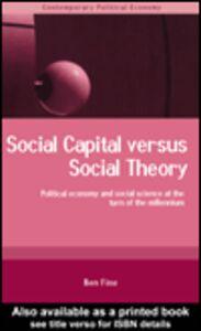 Ebook in inglese Social Capital versus Social Theory Fine, Ben