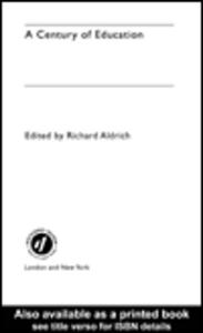 Ebook in inglese A Century of Education Aldrich, Richard