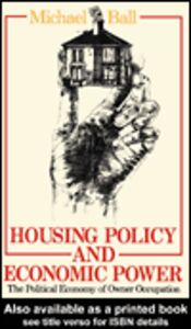 Ebook in inglese Housing Policy and Economic Power Ball, Michael