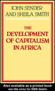Ebook in inglese The Development of Capitalism in Africa Sender, John , Smith, Sheila