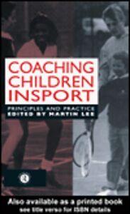 Foto Cover di Coaching Children in Sport, Ebook inglese di M. Lee, edito da