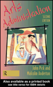 Ebook in inglese Arts Administration Anderton, M. , Pick, J.