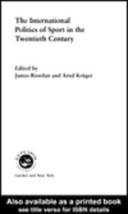 Ebook in inglese The International Politics of Sport in the Twentieth Century Riordan, Jim