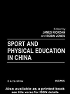 Ebook in inglese Sport and Physical Education in China Jones, R. , Riordan, J.