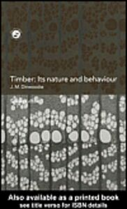 Ebook in inglese Timber: Its Nature and Behaviour Dinwoodie, OBE, J. M.