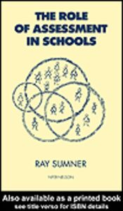 Ebook in inglese The Role of Assessment in Schools Sumner, Ray