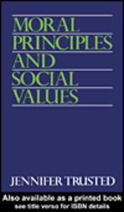 Foto Cover di Moral Principles and Social Values, Ebook inglese di Jennifer Trusted, edito da