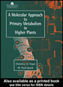 Foto Cover di A Molecular Approach To Primary Metabolism In Higher Plants, Ebook inglese di Christine Foyer, edito da