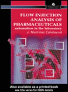 Foto Cover di Flow Injection Analysis Of Pharmaceuticals, Ebook inglese di J Martinez-Calatayu, edito da