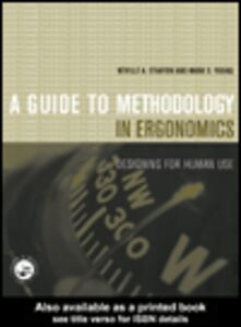 Ebook in inglese A Guide to Methodology in Ergonomics Stanton, Neville A. , Young, Mark