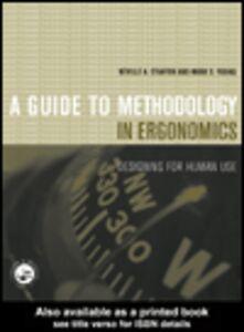 Foto Cover di A Guide to Methodology in Ergonomics, Ebook inglese di Neville A. Stanton,Mark Young, edito da