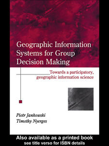 Foto Cover di GIS for Group Decision Making, Ebook inglese di Piotr Jankowski,Timothy Nyerges, edito da