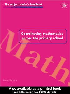 Foto Cover di Coordinating Mathematics Across the Primary School, Ebook inglese di Tony Brown, edito da