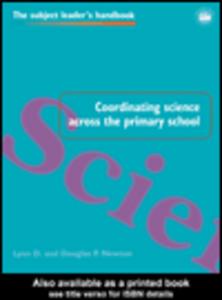 Ebook in inglese Coordinating Science Across the Primary School Newton, Douglas P. , Newton, Lynn D.
