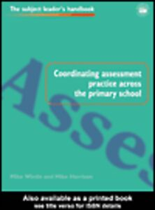 Ebook in inglese Coordinating Assessment Practice Across the Primary School Harrison, Mike , Wintle, Mike