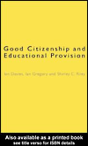 Ebook in inglese Good Citizenship and Educational Provision Davies, Ian , Gregory, Ian , Riley, Shirley