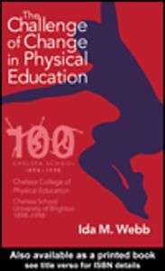 Ebook in inglese The Challenge of Change in Physical Education Webb, Ida M.