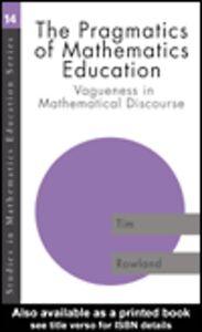 Foto Cover di The Pragmatics of Mathematics Education, Ebook inglese di Tim Rowland, edito da
