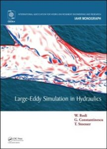 Ebook in inglese Large-Eddy Simulation in Hydraulics Constantinescu, George , Rodi, Wolfgang , Stoesser, Thorsten