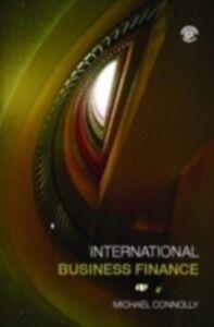 Foto Cover di International Business Finance, Ebook inglese di Michael Connolly, edito da Taylor and Francis