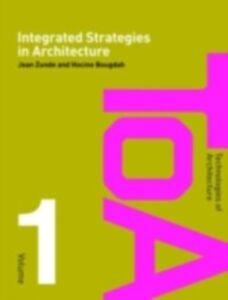 Foto Cover di Integrated Strategies in Architecture, Ebook inglese di Hocine Bougdah,Joan Zunde, edito da Taylor and Francis