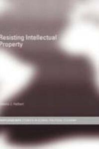 Ebook in inglese Resisting Intellectual Property Halbert, Debora J.