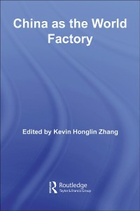 Ebook in inglese China as the World Factory -, -