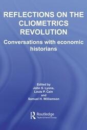 Reflections on the Cliometrics Revolution