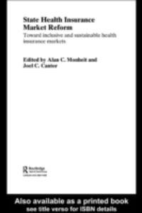 Foto Cover di State Health Insurance Market Reform, Ebook inglese di Joel C. Cantor,Alan C. Monheit, edito da Taylor and Francis