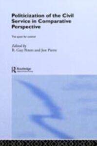 Foto Cover di Politicization of the Civil Service in Comparative Perspective, Ebook inglese di  edito da Taylor and Francis
