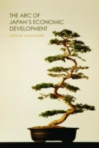 Ebook in inglese Arc of Japan's Economic Development Alexander, Arthur