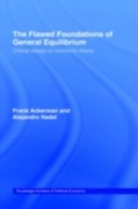 Foto Cover di Flawed Foundations of General Equilibrium Theory, Ebook inglese di AA.VV edito da Taylor and Francis