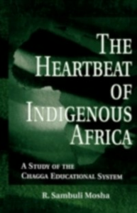 Ebook in inglese Heartbeat of Indigenous Africa Mosha, R. Sambuli