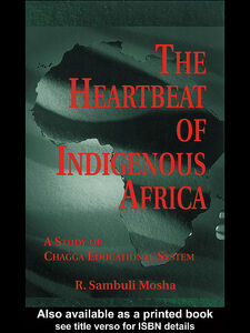 Ebook in inglese The Heartbeat of Indigenous Africa Mosha, R. Sambuli