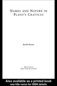 Foto Cover di Names and Nature in Plato's Cratylus, Ebook inglese di Rachel Barney, edito da Taylor and Francis