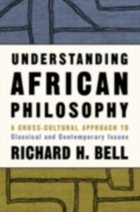 Ebook in inglese Understanding African Philosophy Bell, Richard H.